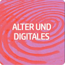 alter und digitales